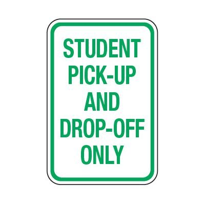 Student Pick-Up And Drop-Off Only - School Parking Signs