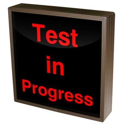 Test In Progress Backlit LED Sign