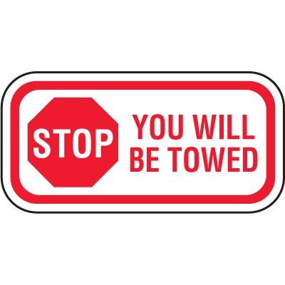 Tow Away Zone Signs - Stop You Will Be Towed