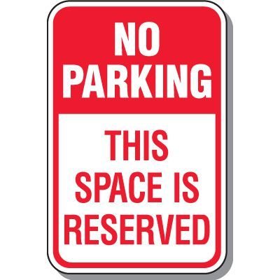 No Parking Signs - This Space Is Reserved