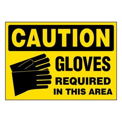 Ultra-Stick Signs - Caution Gloves Required