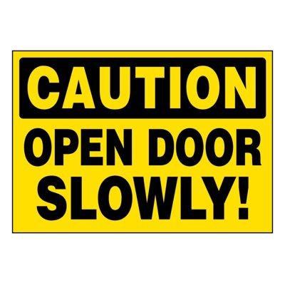 Ultra-Stick Signs - Caution Open Door Slowly