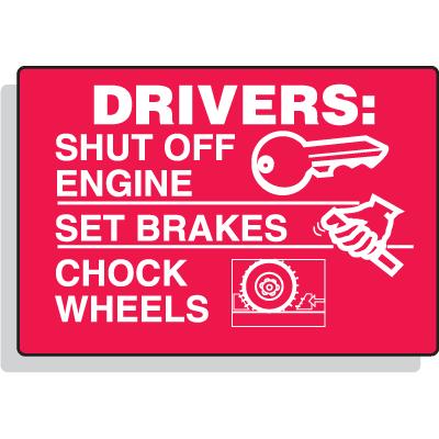 Drivers Shut Off Engine Set Brakes Chock Wheels Signs