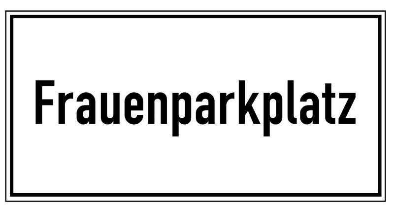 Frauenparkplatz – Parkgebots-Zusatzschilder