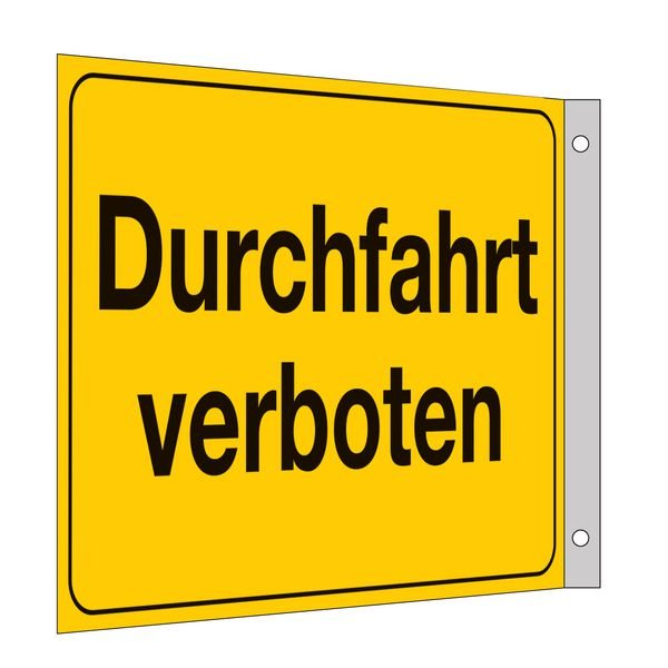 Durchfahrt verboten - Fahnen- und Winkelschilder, mit Text
