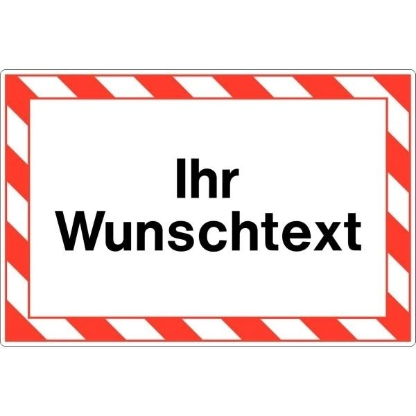 Hinweisschilder Text nach Wunsch, Rahmen Rot/Weiß oder Schwarz/Gelb schraffiert