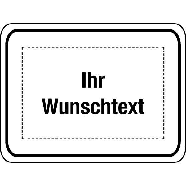 Zusatztafeln für Verkehrszeichen mit Text nach Wunsch - Verkehrsschilder