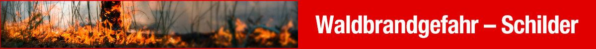 Waldbrandgefahr - Schilder & Kennzeichnung