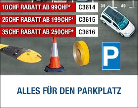 Alles für den Parkplatz - 10 CHF Rabatt ab 99 CHF - Vorteilsnummer C3614, 25 CHF Rabatt ab 199 CHF - Vorteilsnummer C3615, 35 CHF Rabatt ab 250 CHF - Vorteilsnummer C3616