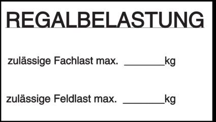 Vorlage: REGALBELASTUNG - zulässige Fachlast max. ____kg / zulässige Feldlast max. ____kg