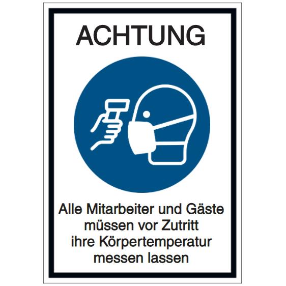 Vorlage: ACHTUNG - Alle Mitarbeiter und Gäste müssen vor Zutritt ihre Körpertemperatur messen lassen