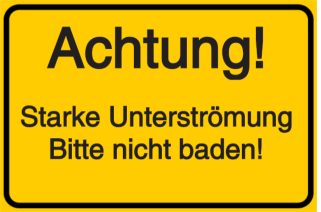 Vorlage: Achtung!-Starke Unterströmung-Bitte nicht baden!