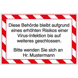 Vorlage: Diese Behörde bleibt aufgrund eines erhöhten Risikos einer Virus-Infektion bis auf weiteres geschlossen. Bitte wenden Sie sich an Hr. Mustermann