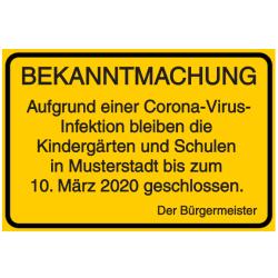 Vorlage: Bekanntmachung - Aufgrund einer Corona-Virus-Infektion bleiben die Kindergärten und Schulen in Musterstadt bis zum 10. März 2020 geschlossen. Der Bürgermeister