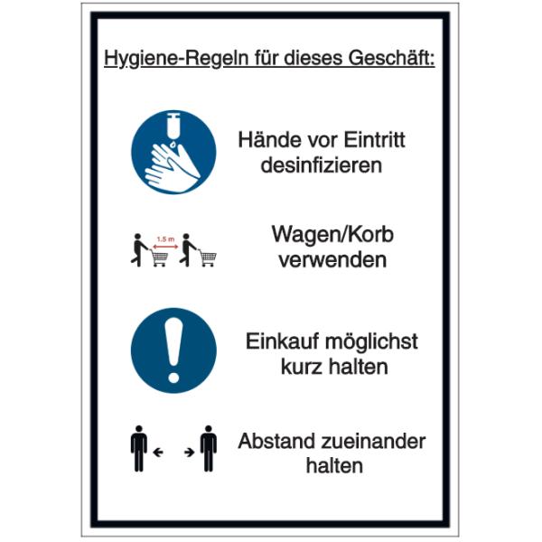 Vorlage: Hygiene-Regeln für dieses Geschäft: Hände vor Eintritt desinfizieren - Wagen/Korb verwenden - Einkauf möglichst kurz halten - Abstand zueinander halten
