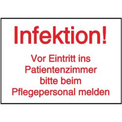 Vorlage: Infektion! - Vor Eintritt ins Patientenzimmer bitte beim Pflegepersonal melden