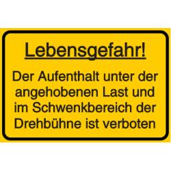 Vorlage: Lebensgefahr! Der Aufenthalt unter der angehobenen Last und im Schwenkbereich der Drehbühne ist verboten