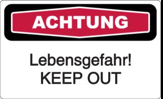 Vorlage: Achtung Lebensgefahr! KEEP OUT
