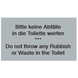 Bitte keine Abfälle in die Toilette werfen...Do not throw any Rubbish or Waste in the Toilet