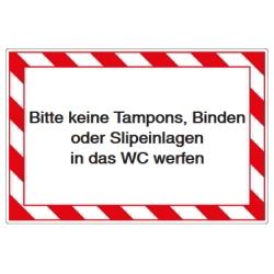 Bitte keine Tampons, Binden oder Slipeinlagen in das WC werfen