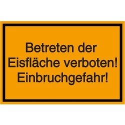 Vorlage: Betreten der Eisfläche verboten! Einbruchgefahr!
