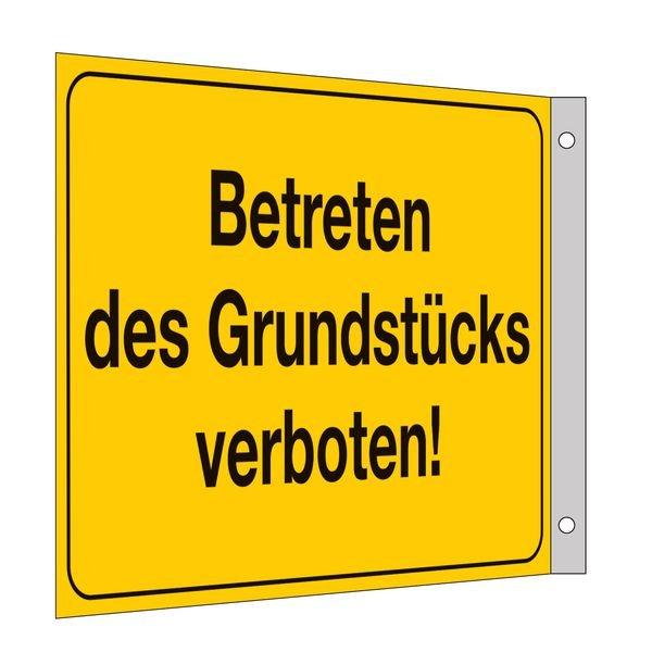 Betreten des Grundstücks verboten - Fahnen- und Winkelschilder, mit Text