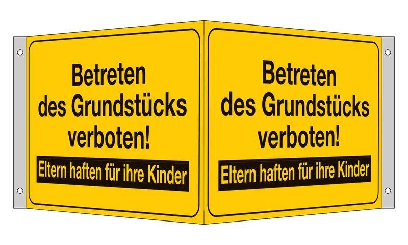 Betreten des Grundstücks verboten! Eltern haften ... - Fahnen- und Winkelschilder, mit Text