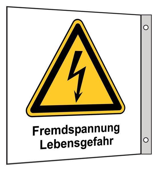 Fremdspannung, Lebensgefahr - Fahnen- und Winkelschilder, Elektrotechnik