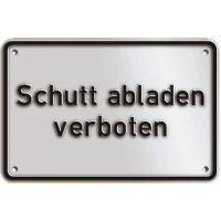 Schutt abladen verboten - PREMIUM Aluminiumschilder, hochgeprägt