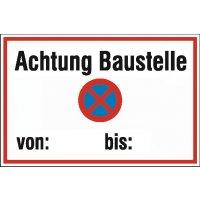 Achtung Baustelle/absolutes Haltverbot - Parkverbots-Zusatzschilder