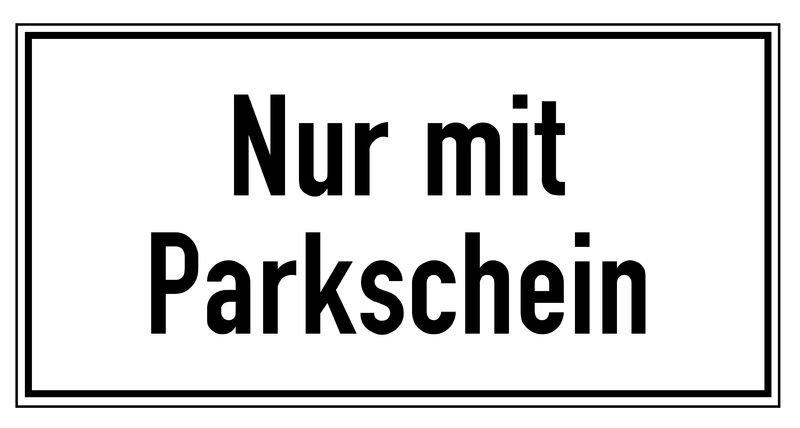 Nur mit Parkschein – Parkgebots-Zusatzschilder