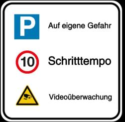 Vorlage: Alu-Schild Kombi - Parksymbol - Schritttempo - Videoüberwachung