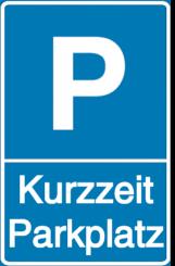 Vorlage: Parkschild - Kurzzeitparkplatz