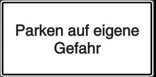 Vorlage: Zusatzschild - Parken auf eigene Gefahr