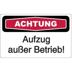 Vorlage: ACHTUNG - Aufzug außer Betrieb!