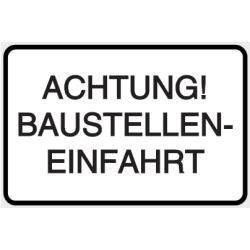 Vorlage: ACHTUNG! BAUSTELLENEINFAHRT