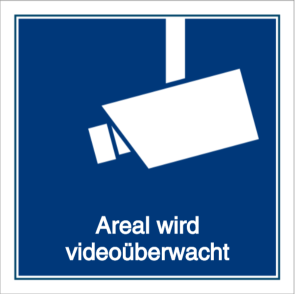 Vorlage: Areal wird videoüberwacht