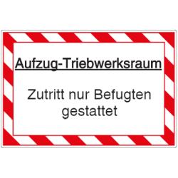 Vorlage: Aufzug-Triebwerksraum - Zutritt nur Befugten gestattet