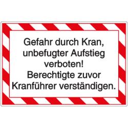 Vorlage: Gefahr durch Kran, unbefugter Aufstieg verboten! Berechtigte zuvor Kranführer verständigen.