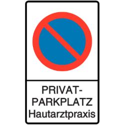 Vorlage: Halteverbot - PRIVAT-PARKPLATZ Hautarztpraxis