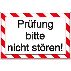 Vorlage: Kunststoffschild - Prüfung - bitte nicht stören