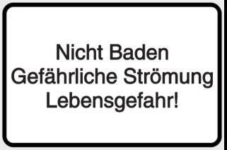 Vorlage: Nicht Baden-Gefährliche-Strömung-Lebensgefahr