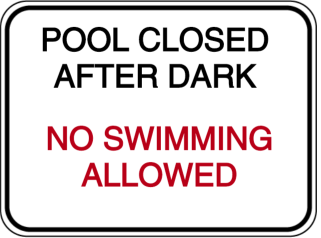 Vorlage: POOL CLOSED-AFTER DARK-NO SWIMMING ALLOWED