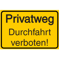 Vorlage: Privatweg - Durchfahrt verboten!