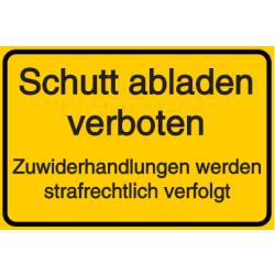 Vorlage: Schutt abladen verboten! Zuwiderhandlungen werden strafrechtlich verfolgt