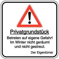 Vorlage: Privatgrundstück - Betreten auf eigene Gefahr - Im Winter nicht geräumt und nicht gestreut - Der Eigentümer.