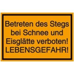 Vorlage: Betreten des Stegs bei Schnee und Eisglätte verboten!  LEBENSGEFAHR!