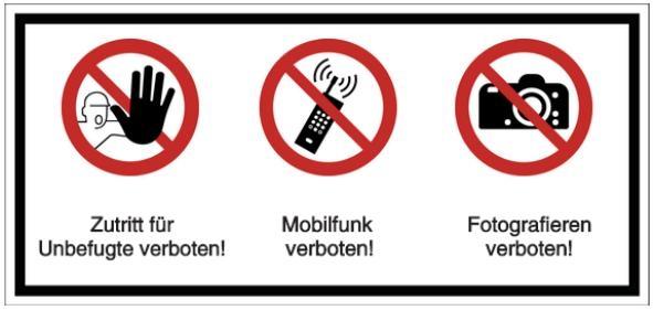 Vorlage: Zutritt für Unbefugte verboten! - Mobilfunk verboten! - Fotografieren verboten!