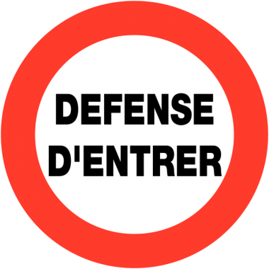 "Panneaux de circulation ""Circulation interdite - Défense d'entrer"""