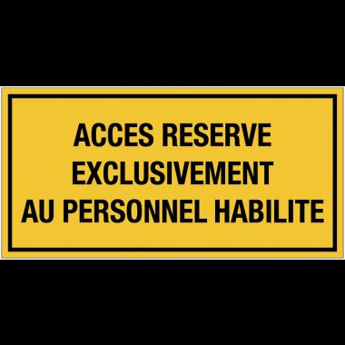 Panneaux de signalisation électrique - Accès réservé exclusivement au personnel habilité
